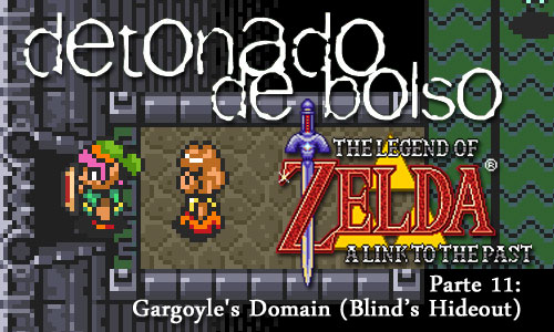 Detonado de Bolso – Legend of Zelda – A Link to the Past